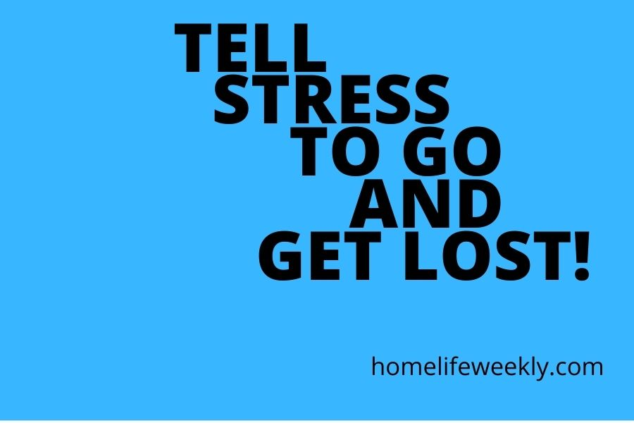stress quote tell stress to and get lost