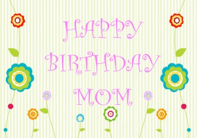 Mom Birthday Card Flowers And Stripes