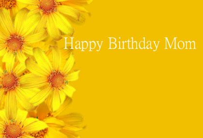 Mom birthday card yellow flowers
